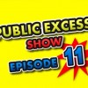 Episode 11 – Public Excess Show – RI